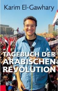 El-Gawhary, Karim: Tagebuch der arabischen Revolution