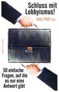 Pohl, Ines (Hg.): Schluss mit Lobbyismus