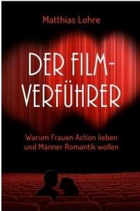 Lohre, Matthias: Der Filmverführer