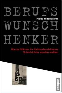 Hillenbrand, Klaus: Berufswunsch Henker