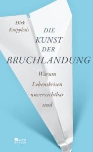Knipphals, Dirk: Die Kunst der Bruchlandung