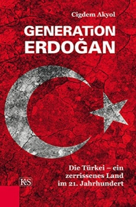 Akyol, Cigdem: Generation Erdogan