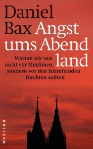 Bax, Daniel: Angst ums Abendland