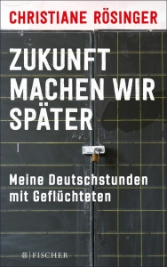 Rösinger, Christiane: Zukunft machen wir später