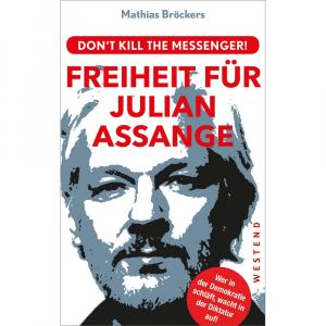 Bröckers, Mathias: Freiheit für Julian Assange
