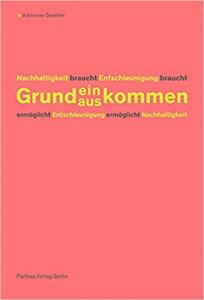 Goehler, Adrienne: Grundein/auskommen
