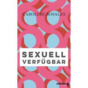 Rosales, Caroline: Sexuell verfügbar