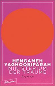 Yaghoobifarah, Hengameh:  Ministerium der Träume