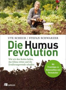Scheub / Schwarzer: Die Humusrevolution