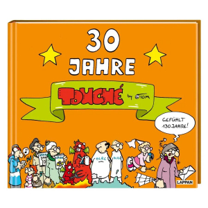 30 Jahre ©TOM-Touché 30 Jahre