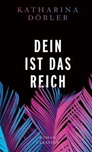 Döbler, Katharina: Dein ist das Reich