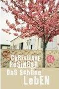 Rösinger, Christiane: Das schöne Leben