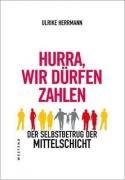 Herrmann, Ulrike: Hurra, wir dürfen zahlen
