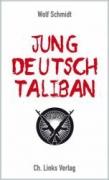 Schmidt, Wolf: Jung Deutsch Taliban