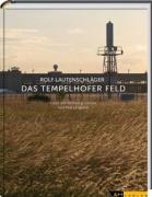 Lautenschläger, Rolf: Das Tempelhofer Feld