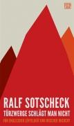 Sotscheck, Ralf: Türzwerge schlägt man nicht