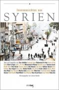 Bender, Larissa: Innenansichten aus Syrien