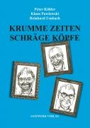 Köhler,Pawloski,Umbach: Krumme Zeiten - schräge Köpfe
