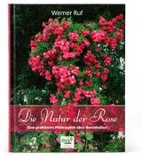 Ruf, Werner: Die Natur der Rose