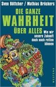 Bröckers/Böttcher: Die ganze Wahrheit über Alles