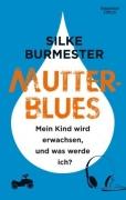 Burmester, Silke: Mutterblues