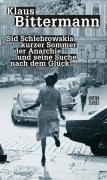 Bittermann, Klaus: Sid Schlebrowskis kurzer Sommer der Anarchie