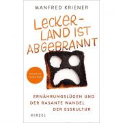 Kriener, Manfred:  Leckerland ist abgebrannt