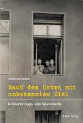 Lorenz, Andreas: Nach dem Osten mit unbekanntem Ziel