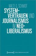 Schmidt, Malte G.: Systemvertrauen und Journalismus