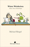 Ringel, Michael: Wüste Weisheiten